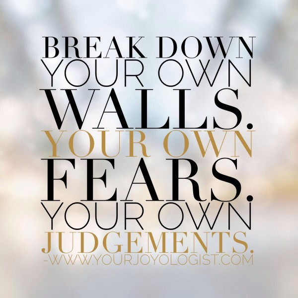 Break Down Your Walls. www.yourjoyologist.com