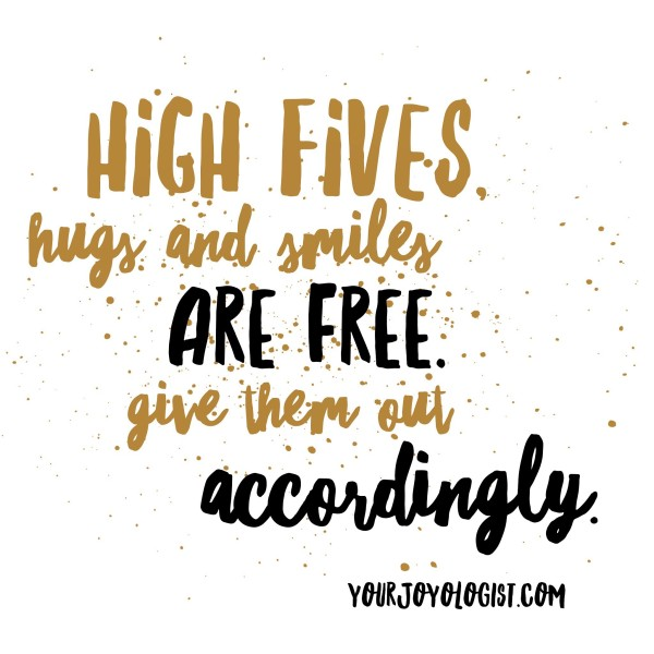 High fives, hugs & smiles