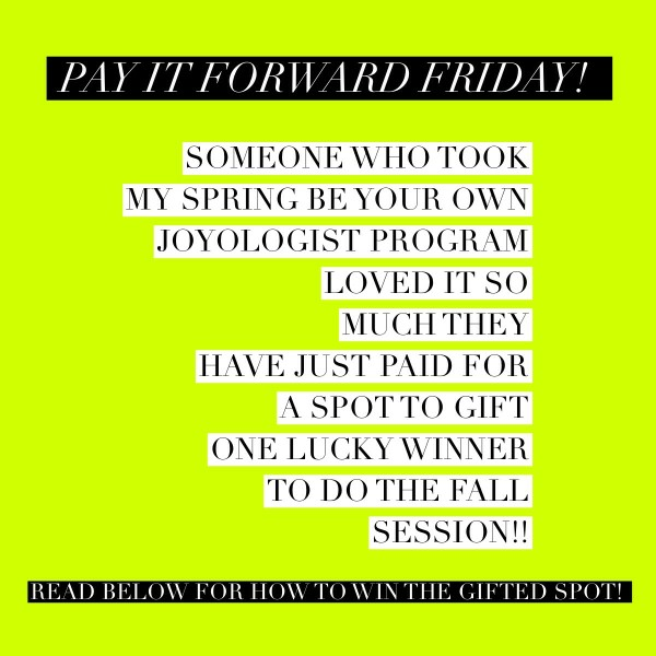 Pay It Forward Friday!  -www.yourjoyologist.com